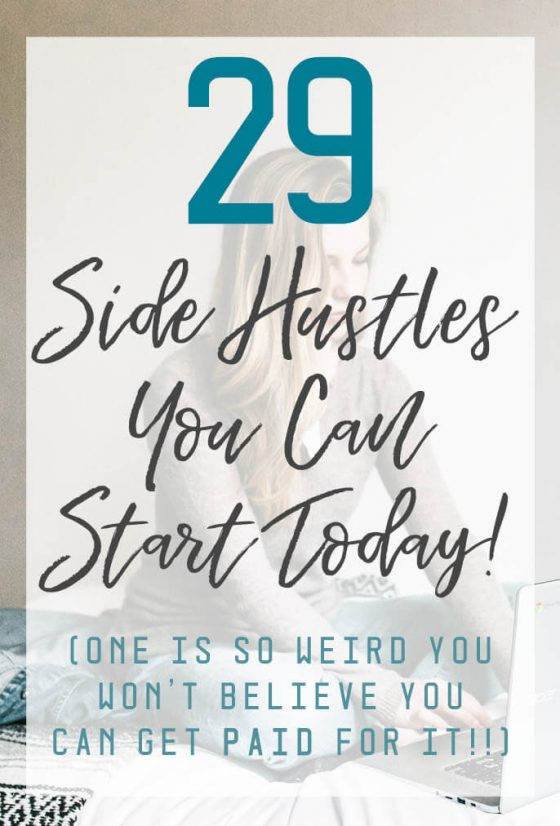 29 Side Hustles You Can Start Today! (Plus a bonus hustle!) Will you be trying any of these?