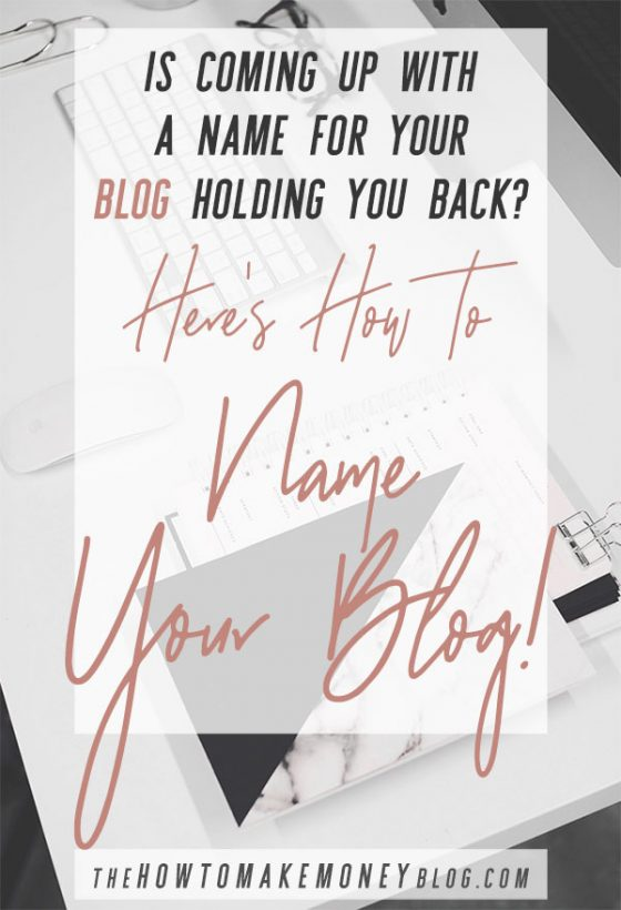 Don't let the lack of ideas for a name for your blog slow, or even stop your success! Check out this blog post and learn How to Name Your Blog! #thehowtomakemoneyblog #howtonameyourblog #blognameideas #bloggingtips