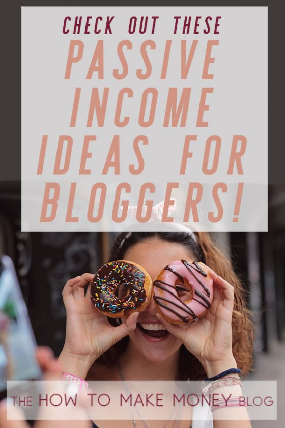 Check out these Passive Income ideas for Bloggers! #bloggingtips #howtomakemoneyblogging #howtomakemoneywithablog #passiveincomeideas