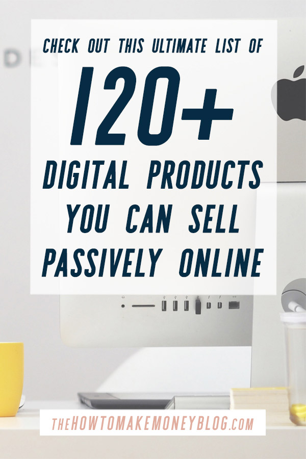 Check out this Ultimate List of Digital Products You Can Sell Passively Online! With over 120 different ideas for digital products, as well as ideas for where and how to sell these digital downloads passively online.